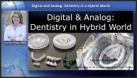 Digital & Analog: Dentistry in a Hybrid World Webinar Thumbnail