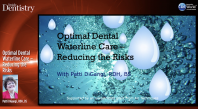Optimal Dental Waterline Care – Reducing the Risks Webinar Thumbnail