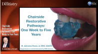 Chairside Restorative Pathways: One Week to Five Years Webinar Thumbnail
