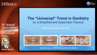"The ""Universal"" Trend in Dentistry for a Simplified and Systematic Practice Webinar Thumbnail"