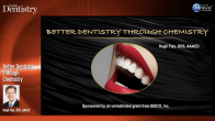 Better Dentistry Through Chemistry Webinar Thumbnail